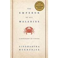 The Emperor of All Maladies A...,Mukherjee, Siddhartha,9781439107959