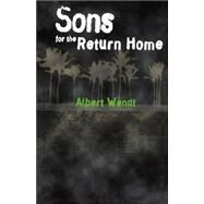 Sons for the Return Home by Wendt, Albert, 9780824817961