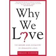 Why We Love The Nature and...,Fisher, Helen,9780805077964