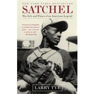 Satchel The Life and Times of...,Tye, Larry,9780812977974