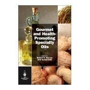 Gourmet  and Health-Promoting...,Moreau; Robert A.,9781893997974