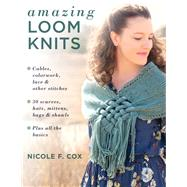 Amazing Loom Knits Cables,...,Cox, Nicole F.,9780811737975