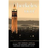 Berkeley Noir by Thompson, Jerry; Hill, Owen, 9781617757976