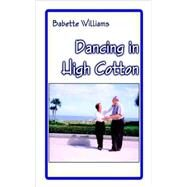 Dancing in High Cotton,Williams, Babette,9781589397996