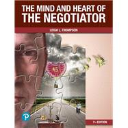 The Mind and Heart of the Negotiator [RENTAL EDITION] by Thompson, Leigh, 9780135197998
