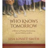 Who Knows Tomorrow by Lovatt-Smith, Lisa; Reading, Kate, 9781483038001