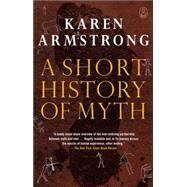 A Short History of Myth,Armstrong, Karen,9781841958002