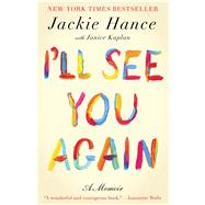 I'll See You Again by Hance, Jackie; Kaplan, Janice, 9781476758008