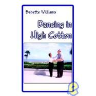Dancing in High Cotton,Williams, Babette,9781589398009