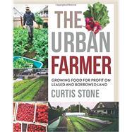 The Urban Farmer,Stone, Curtis,9780865718012