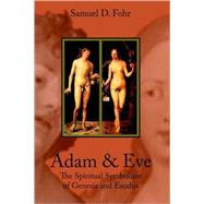 Adam and Eve : The Spiritual...,Fohr, S. D.,9780900588013