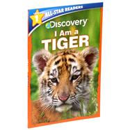 Discovery All Star Readers: I Am a Tiger Level 1 by Froeb, Lori C., 9781684128020