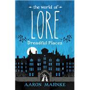 The World of Lore: Dreadful...,MAHNKE, AARON,9781524798024