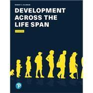 Development Across the Life Span [RENTAL EDITION] by Robert S Feldman / stephen hupp / jeremy jewell, 9780135188026