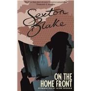 Sexton Blake on the Home Front by Hodder, Mark, 9781781088029