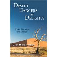 Desert Dangers and Delights by Talbot, John Michael, 9780814688038