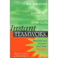 Instant Teamwork : Motivate...,Clegg, Brian; Birch, Paul,9780749428044