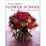 Paula Pryke's Flower School...,PRYKE, PAULA,9780847828050
