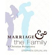 Marriage and the Family: A...,Stephen Grunlan,9781620328057
