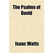 The Psalms of David,Watts, Isaac,9781153718059