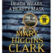 Death Wears a Beauty Mask and Other Stories by Clark, Mary Higgins; Maxwell, Jan; Petkoff, Robert, 9781442398061