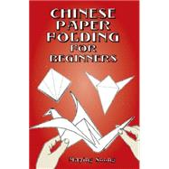 Chinese Paper Folding for...,Soong, Maying,9780486418063