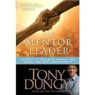 The Mentor Leader by Dungy, Tony; Whitaker, Nathan; Caldwell, Jim, 9781414338064
