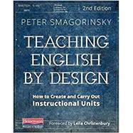 Teaching English by Design by Smagorinsky, Peter; Christenbury, Leila, 9780325108070
