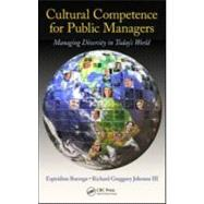 Cultural Competence for Public Managers: Managing Diversity in Today' s World by Borrego; Espiridion, 9781439828076