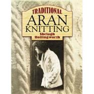 Traditional Aran Knitting,Shelagh Hollingworth,9780486448077