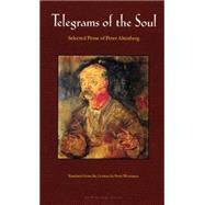 Telegrams of the Soul by ALTENBERG, PETERWORTSMAN, PETER, 9780974968087