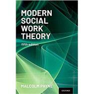 Modern Social Work Theory,Payne, Malcolm,9780197568088