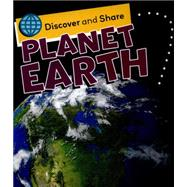 Discover and Share: Planet Earth by Royston, Angela, 9781445138091