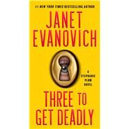 Three to Get Deadly by Evanovich, Janet, 9781982158101