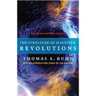 The Structure of Scientific Revolutions by Kuhn, Thomas S.; Hacking, Ian, 9780226458113