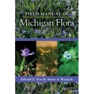 Field Manual of Michigan Flora,Voss, Edward G.; Reznicek,...,9780472118113