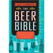 The Beer Bible,Alworth, Jeff,9780761168119
