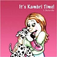 It's Kambri Time! by Dearville, J., 9781432708122