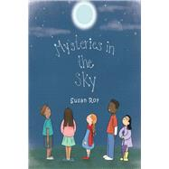 Mysteries in the Sky by Susan Roy, 9781640968127