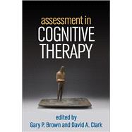 Assessment in Cognitive...,Brown, Gary P.; Clark, David...,9781462518128