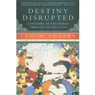 Destiny Disrupted,Ansary, Tamim,9781586488130