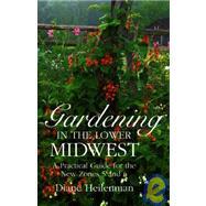 Gardening in the Lower Midwest,Heilenman, Diane,9780253328137