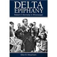 Delta Epiphany by Meacham, Ellen B., 9781496828156