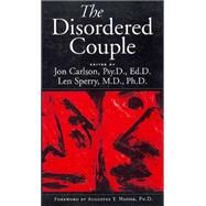 The Disordered Couple by Carlson; Jon, 9780876308158