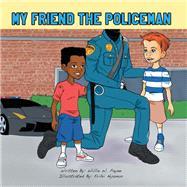 My Friend the Policeman by Payne, Willie W.; Nyamor, Erihii, 9781796018158