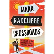Crossroads by Radcliffe, Mark, 9781786898159