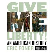 Give Me Liberty!: An American...,Foner, Eric,9780393418163
