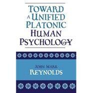 Toward A Unified Platonic...,Reynolds, John Mark,9780761828167