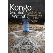 Kongo Graphic Writing and...,Martinez-Ruiz, Barbaro,9781439908167