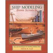 Ship Modeling from Scratch:...,Leaf, Edwin,9780070368170